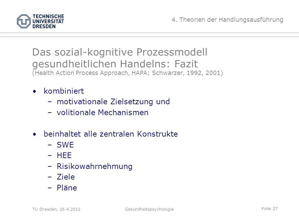 Folie 27 TU Dresden, 26.4.2012Gesundheitspsychologie Das sozial-kognitive Prozessmodell gesundheitlichen Handelns: Fazit (Health Action Process Approa