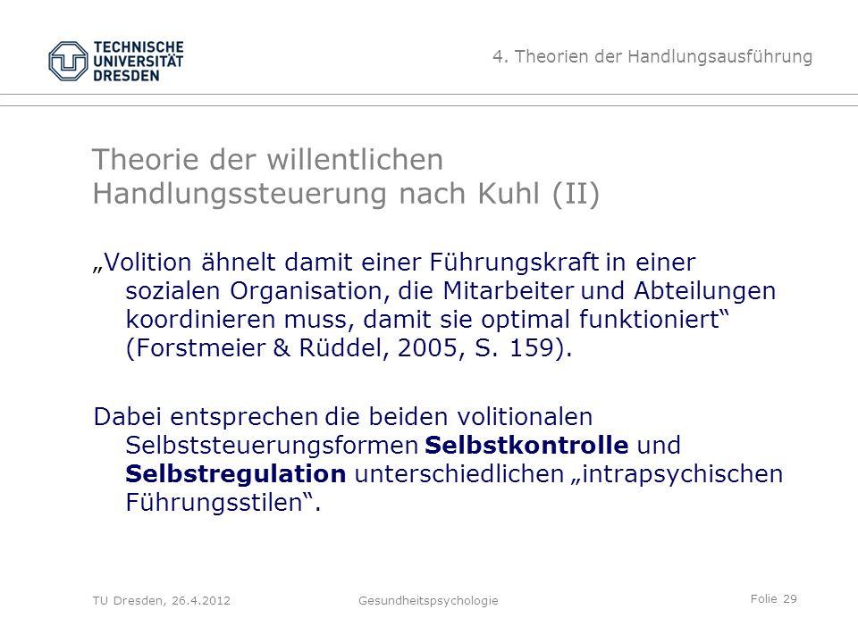 """Folie 29 TU Dresden, 26.4.2012Gesundheitspsychologie Theorie der willentlichen Handlungssteuerung nach Kuhl (II) """"Volition ähnelt damit einer Führungs"""