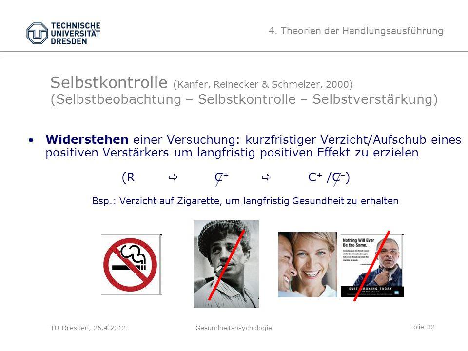 Folie 32 TU Dresden, 26.4.2012Gesundheitspsychologie Selbstkontrolle (Kanfer, Reinecker & Schmelzer, 2000) (Selbstbeobachtung – Selbstkontrolle – Selb