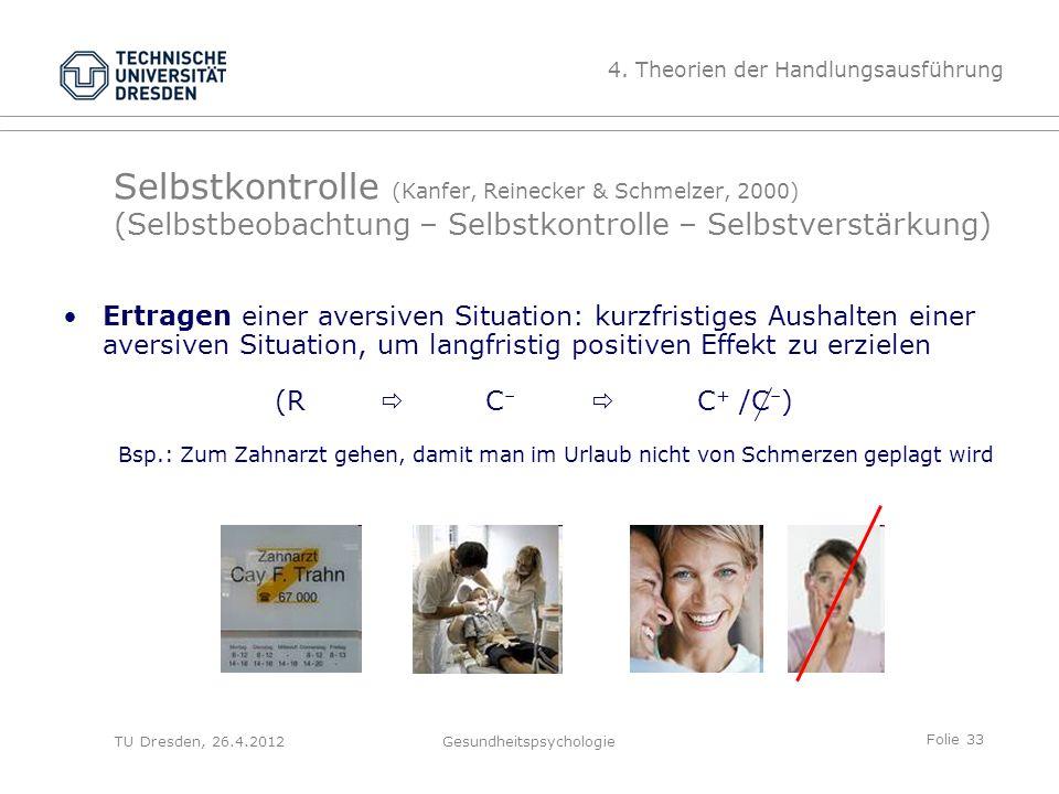 Folie 33 TU Dresden, 26.4.2012Gesundheitspsychologie Selbstkontrolle (Kanfer, Reinecker & Schmelzer, 2000) (Selbstbeobachtung – Selbstkontrolle – Selb