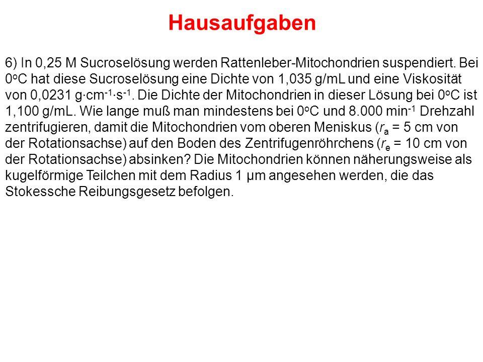 Hausaufgaben 6) In 0,25 M Sucroselösung werden Rattenleber-Mitochondrien suspendiert.