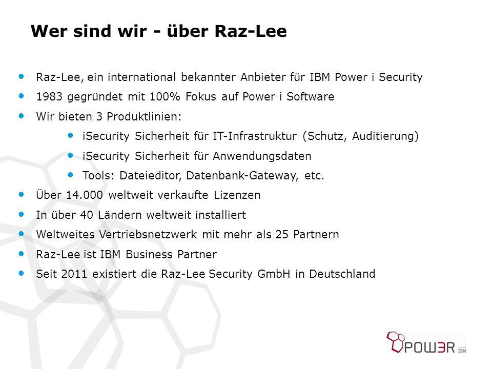 Wer sind wir - über Raz-Lee Raz-Lee, ein international bekannter Anbieter für IBM Power i Security 1983 gegründet mit 100% Fokus auf Power i Software Wir bieten 3 Produktlinien: iSecurity Sicherheit für IT-Infrastruktur (Schutz, Auditierung) iSecurity Sicherheit für Anwendungsdaten Tools: Dateieditor, Datenbank-Gateway, etc.