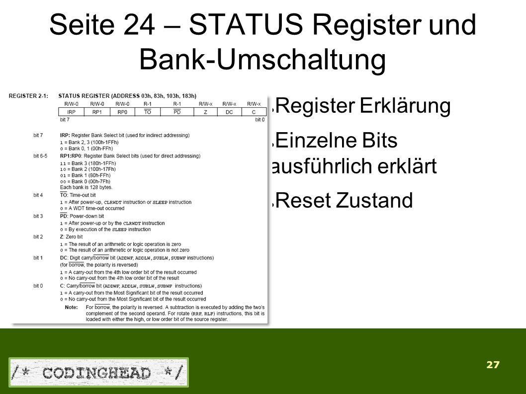 27 Seite 24 – STATUS Register und Bank-Umschaltung ● Register Erklärung ● Einzelne Bits ausführlich erklärt ● Reset Zustand
