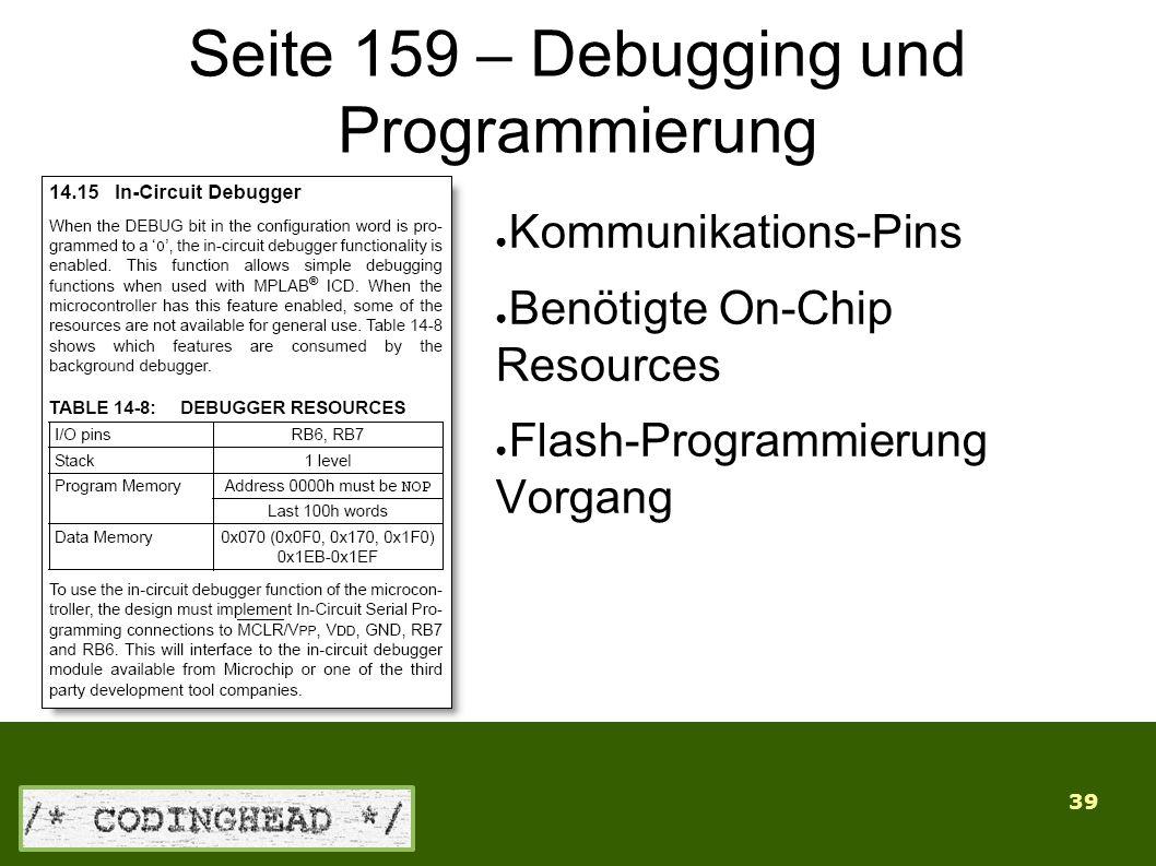 39 Seite 159 – Debugging und Programmierung ● Kommunikations-Pins ● Benötigte On-Chip Resources ● Flash-Programmierung Vorgang