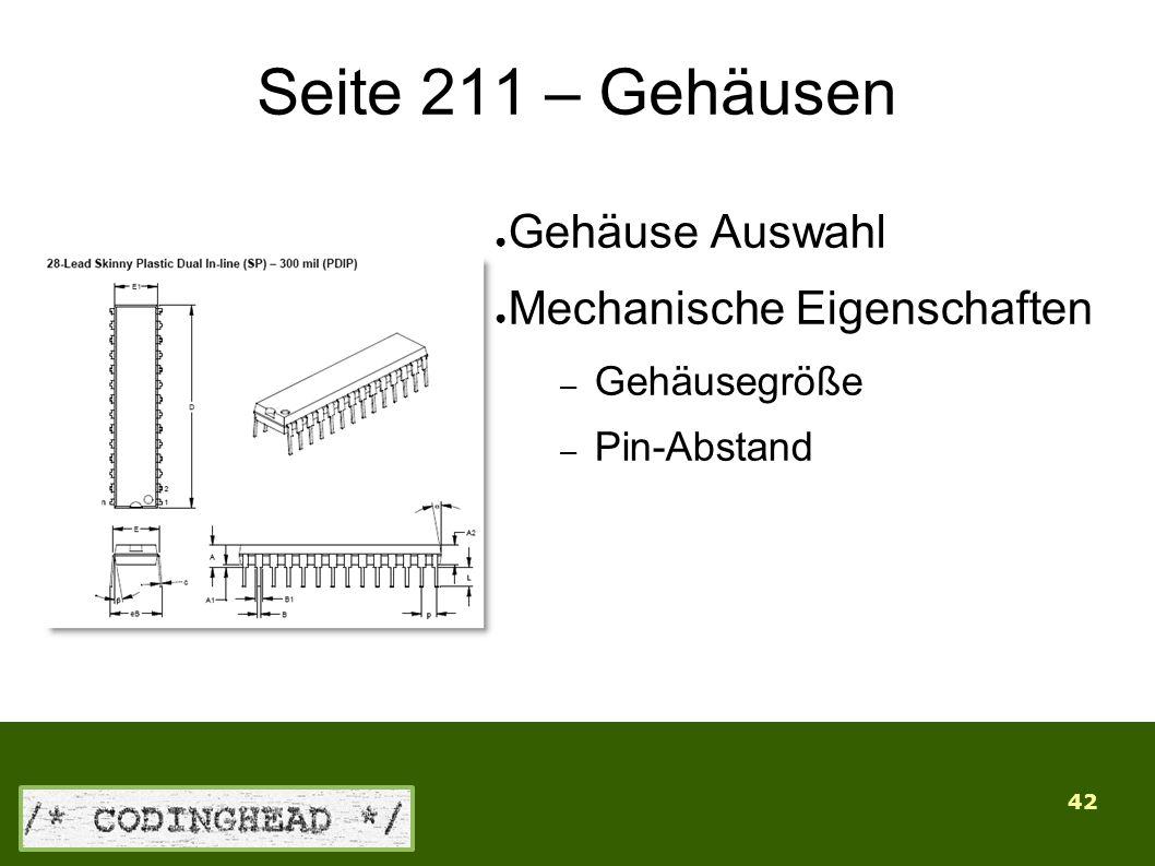 42 Seite 211 – Gehäusen ● Gehäuse Auswahl ● Mechanische Eigenschaften – Gehäusegröße – Pin-Abstand