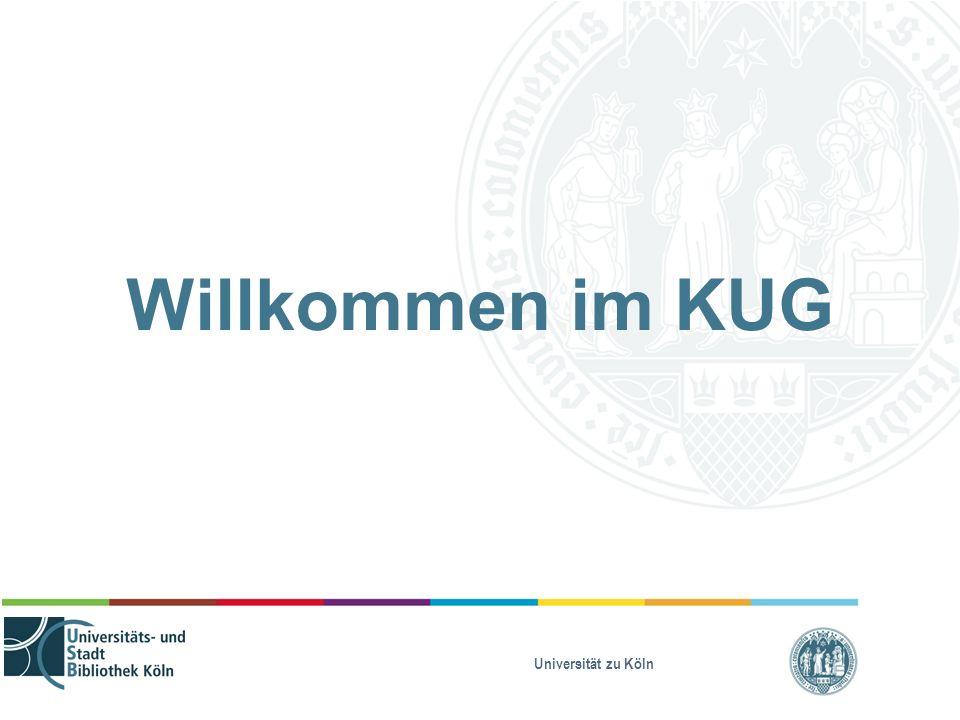 Universität zu Köln Willkommen im KUG