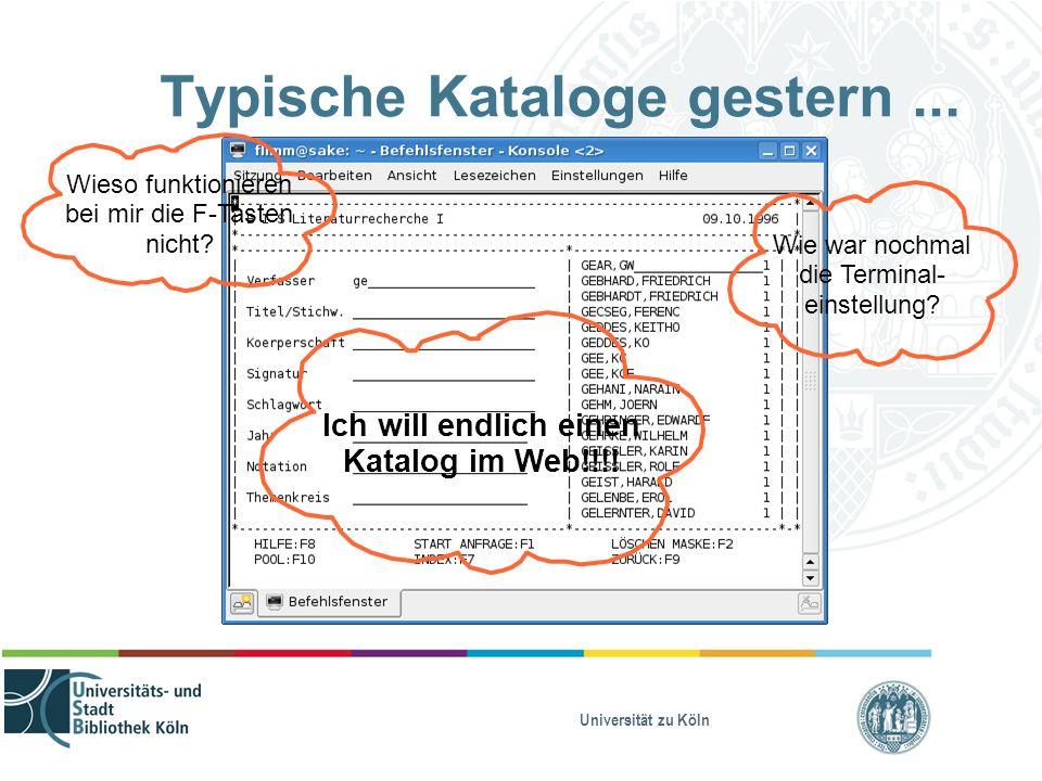 Universität zu Köln Typische Kataloge gestern... Wieso funktionieren bei mir die F-Tasten nicht? Wie war nochmal die Terminal- einstellung? Ich will e
