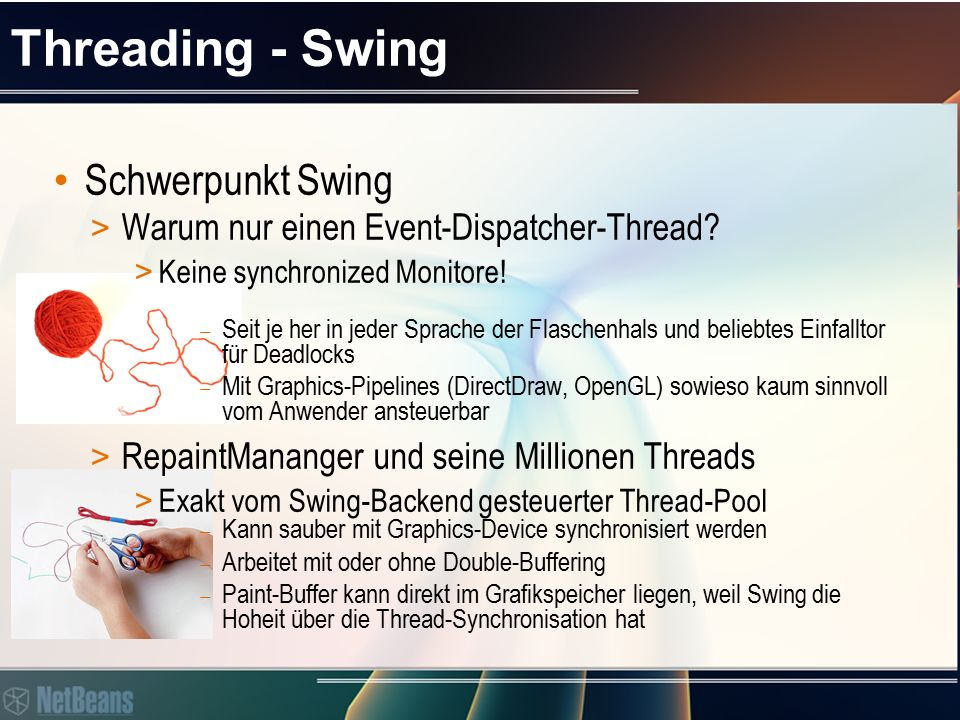 Threading - Swing Schwerpunkt Swing > Warum nur einen Event-Dispatcher-Thread.