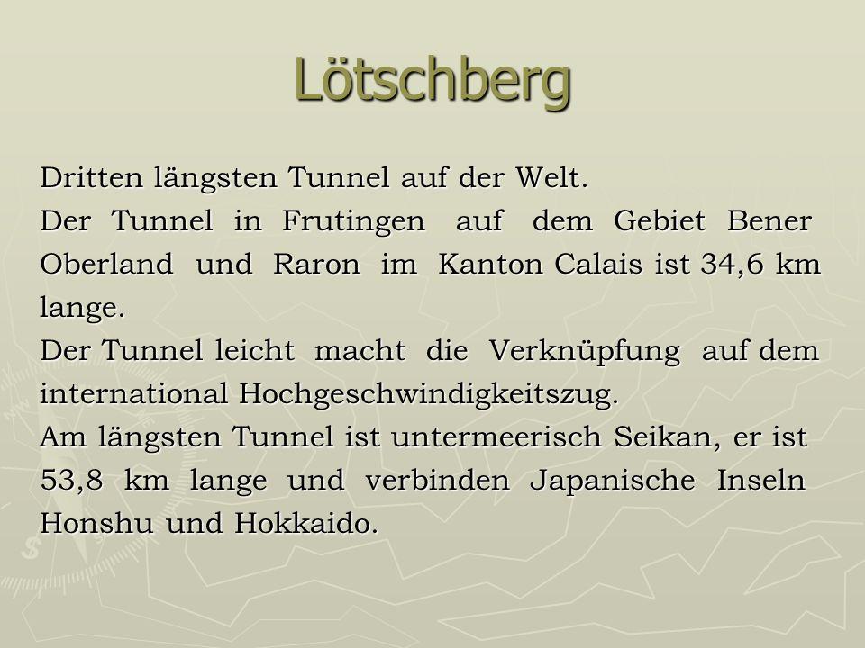 Lötschberg Dritten längsten Tunnel auf der Welt.