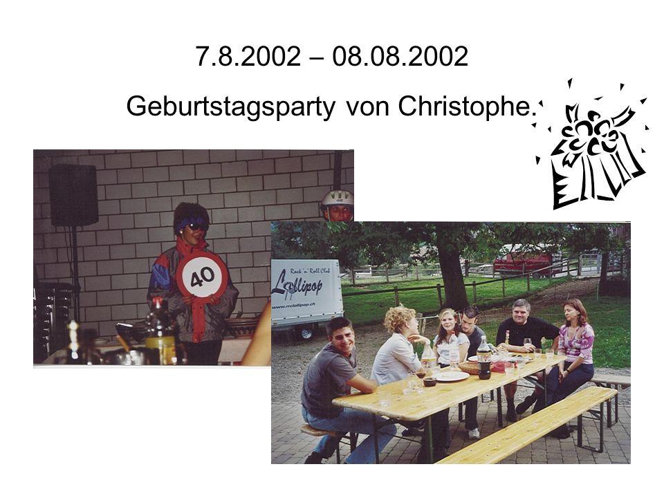 7.8.2002 – 08.08.2002 Geburtstagsparty von Christophe.