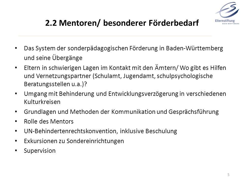 2.2 Mentoren/ besonderer Förderbedarf Das System der sonderpädagogischen Förderung in Baden-Württemberg und seine Übergänge Eltern in schwierigen Lage