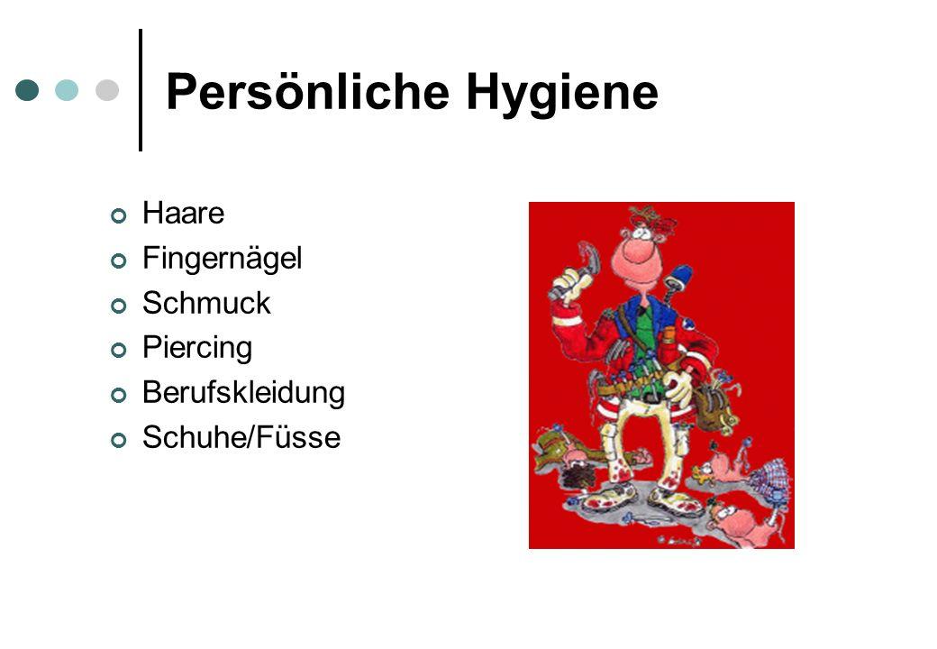 Persönliche Hygiene Haare Fingernägel Schmuck Piercing Berufskleidung Schuhe/Füsse