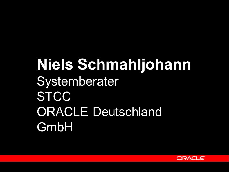 Niels Schmahljohann Systemberater STCC ORACLE Deutschland GmbH