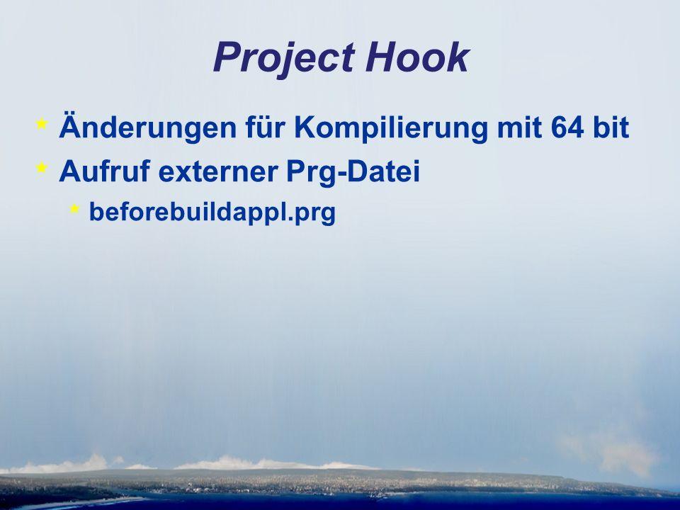 Project Hook * Änderungen für Kompilierung mit 64 bit * Aufruf externer Prg-Datei * beforebuildappl.prg