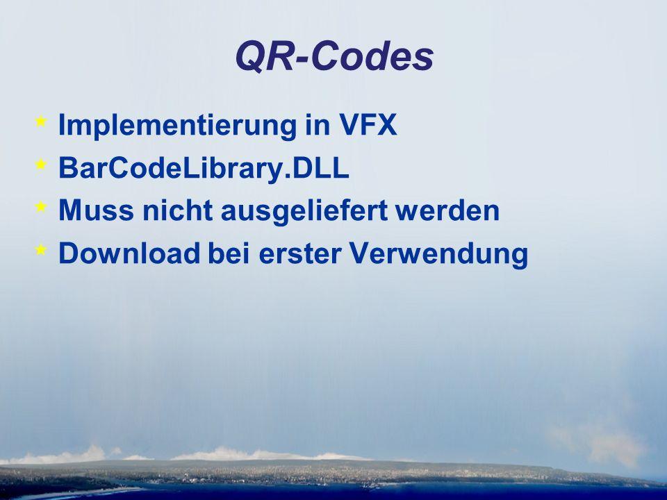 QR-Codes * Implementierung in VFX * BarCodeLibrary.DLL * Muss nicht ausgeliefert werden * Download bei erster Verwendung