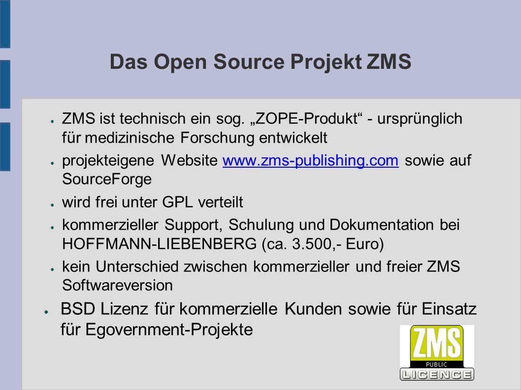 """Das Open Source Projekt ZMS ● ZMS ist technisch ein sog. """"ZOPE-Produkt"""" - ursprünglich für medizinische Forschung entwickelt ● projekteigene Website w"""