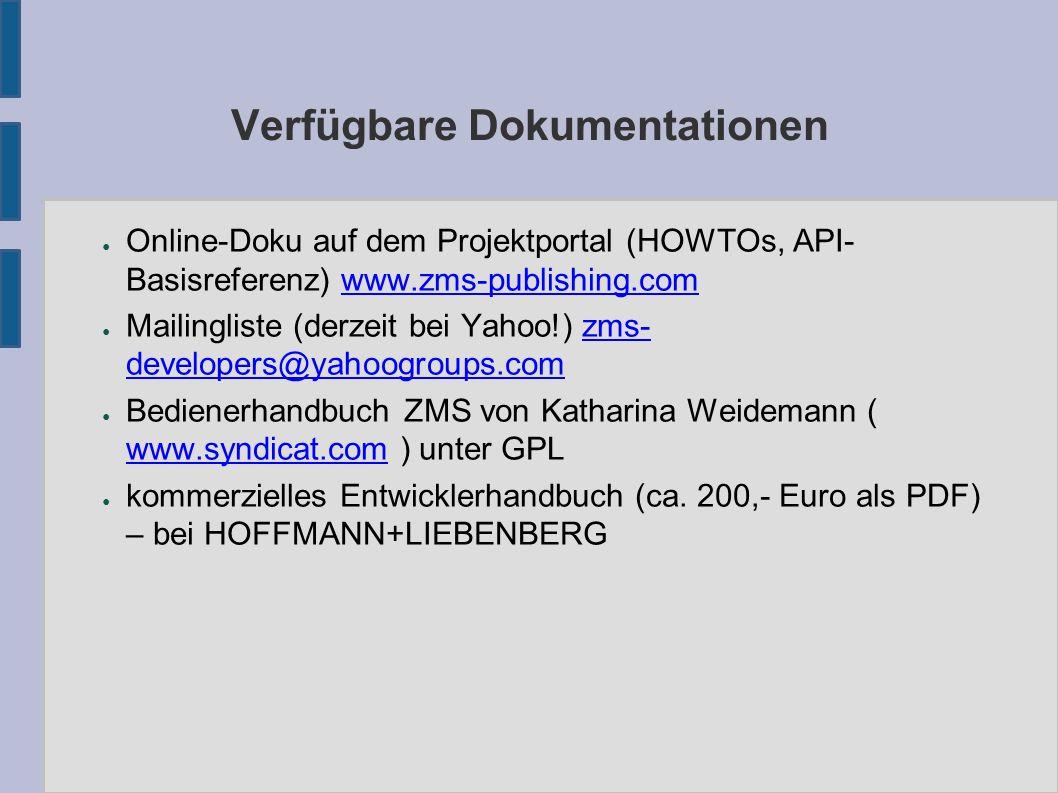 Verfügbare Dokumentationen ● Online-Doku auf dem Projektportal (HOWTOs, API- Basisreferenz) www.zms-publishing.comwww.zms-publishing.com ● Mailinglist