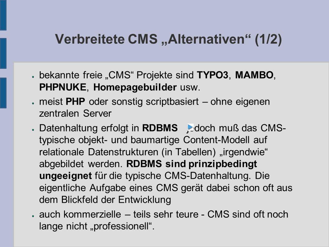 """Verbreitete CMS """"Alternativen"""" (1/2) ● bekannte freie """"CMS"""" Projekte sind TYPO3, MAMBO, PHPNUKE, Homepagebuilder usw. ● meist PHP oder sonstig scriptb"""