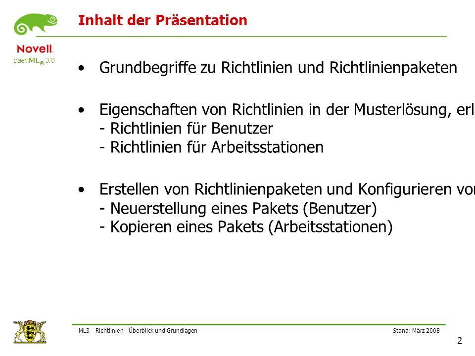 Stand: März 2008 23 ML3 - Richtlinien - Überblick und Grundlagen Neues Arbeitsstationspaket (3) - NDS-Rechte
