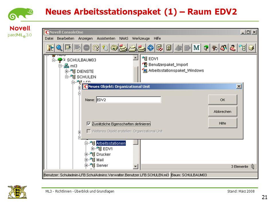 Stand: März 2008 21 ML3 - Richtlinien - Überblick und Grundlagen Neues Arbeitsstationspaket (1) – Raum EDV2