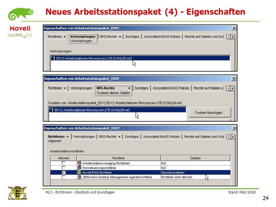 Stand: März 2008 24 ML3 - Richtlinien - Überblick und Grundlagen Neues Arbeitsstationspaket (4) - Eigenschaften