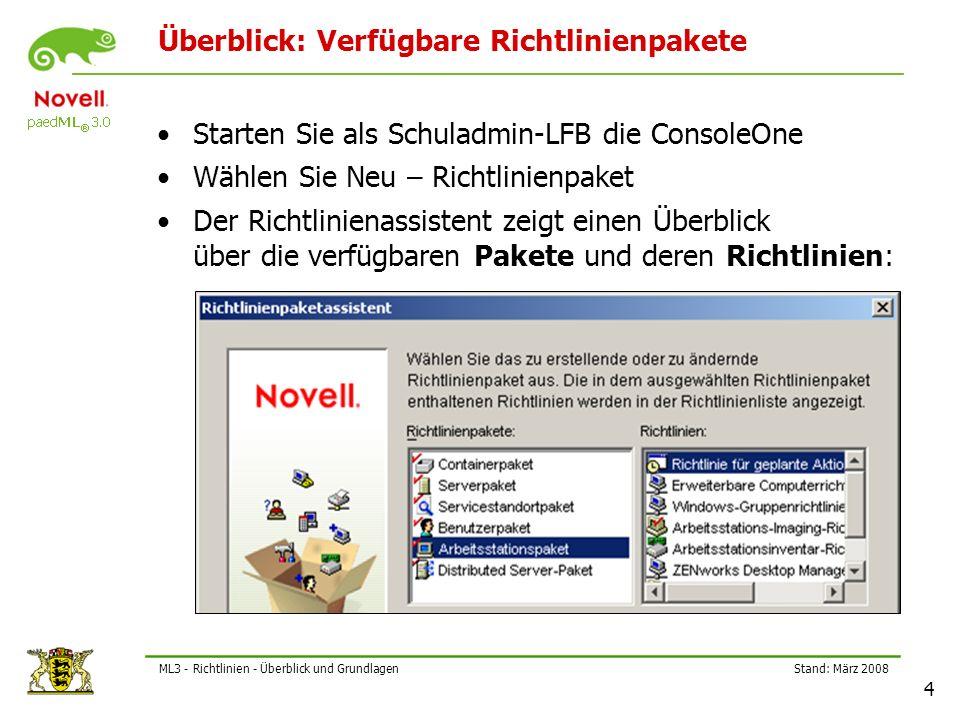 """Stand: März 2008 25 ML3 - Richtlinien - Überblick und Grundlagen Zusammenfassung Richtlinien steuern das Verhalten von Objekten im eDirectory Richtlinien werden in Paketen zusammengefasst Die wichtigsten Pakete sind Pakete für Benutzer und für Arbeitsstationen Richtlinien sind plattformabhängig Es gilt das Vererbungsgesetz Die für ein Objekt wirksame Richtlinie findet man im """"nächsten Paket (vom Objekt ausgehend) Neue Pakete können komplett neu erstellt, oder aus vorhandenen Paketen abgeleitet werden Nach dem Erstellen sollten Rechte und Verknüpfungen überprüft werden Ende"""