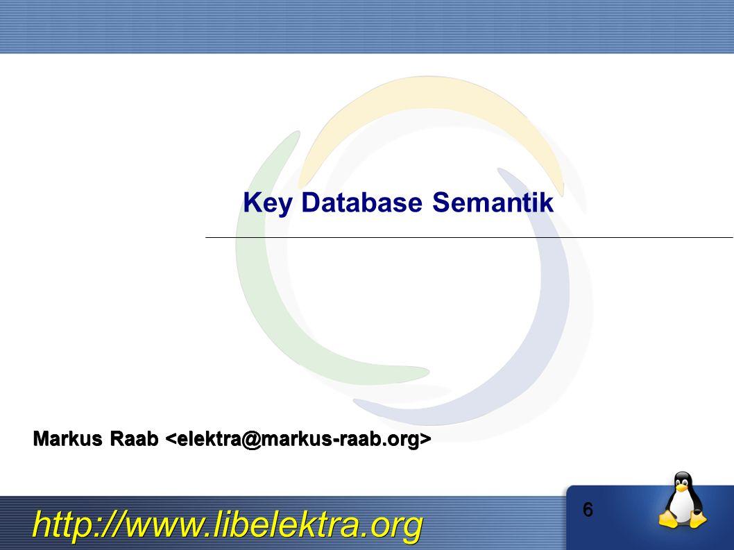http://www.libelektra.org Key Eigenschaften ➢ Name ➢ Value system/users/root/shadowPassword = $1$yM93nU user:valeria/env/env2/PATH = $PATH:/usr/sbin 17 ➢ Metaname ➢ Metavalue ➢ Metaname ➢ Metavalue