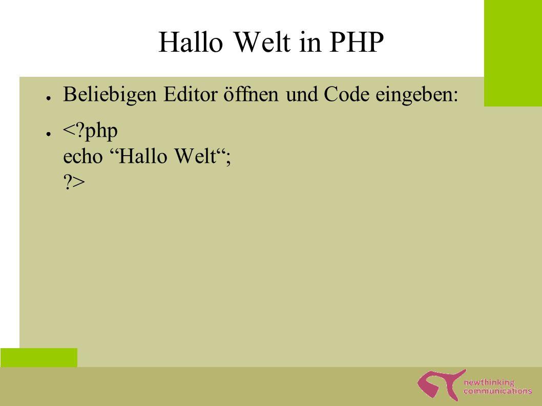 Vorgehensweise 1)Code schreiben 2)Als *.php Datei speichern 3)Auf den Server hochladen 4)Im Browser aufrufen