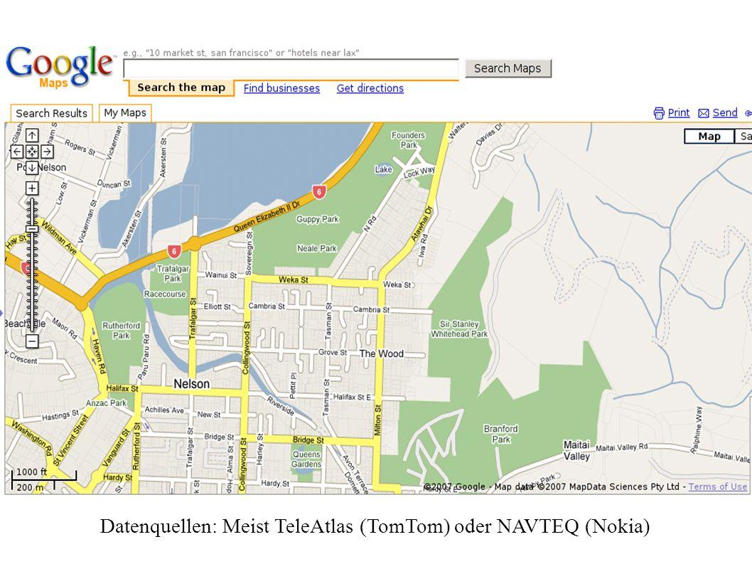 Datenquellen: Meist TeleAtlas (TomTom) oder NAVTEQ (Nokia)