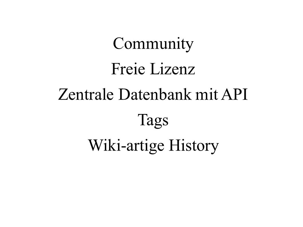 Community Freie Lizenz Zentrale Datenbank mit API Tags Wiki-artige History