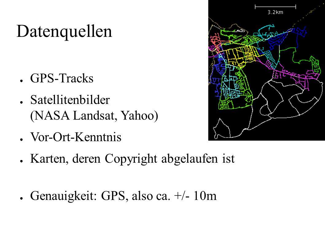 Datenquellen ● GPS-Tracks ● Satellitenbilder (NASA Landsat, Yahoo) ● Vor-Ort-Kenntnis ● Karten, deren Copyright abgelaufen ist ● Genauigkeit: GPS, als