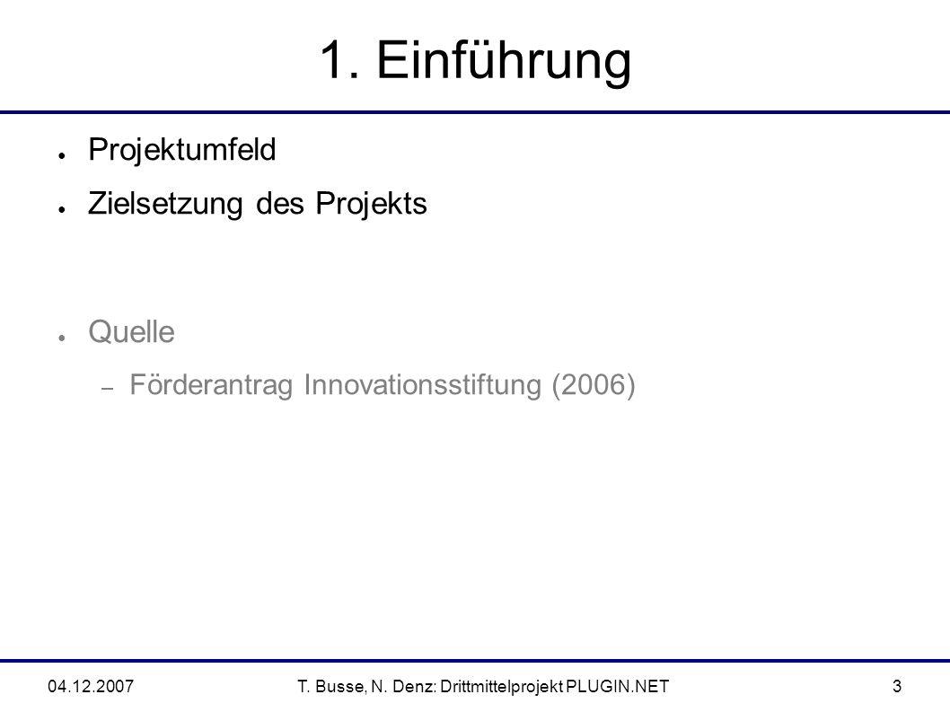 04.12.2007T. Busse, N. Denz: Drittmittelprojekt PLUGIN.NET3 1.