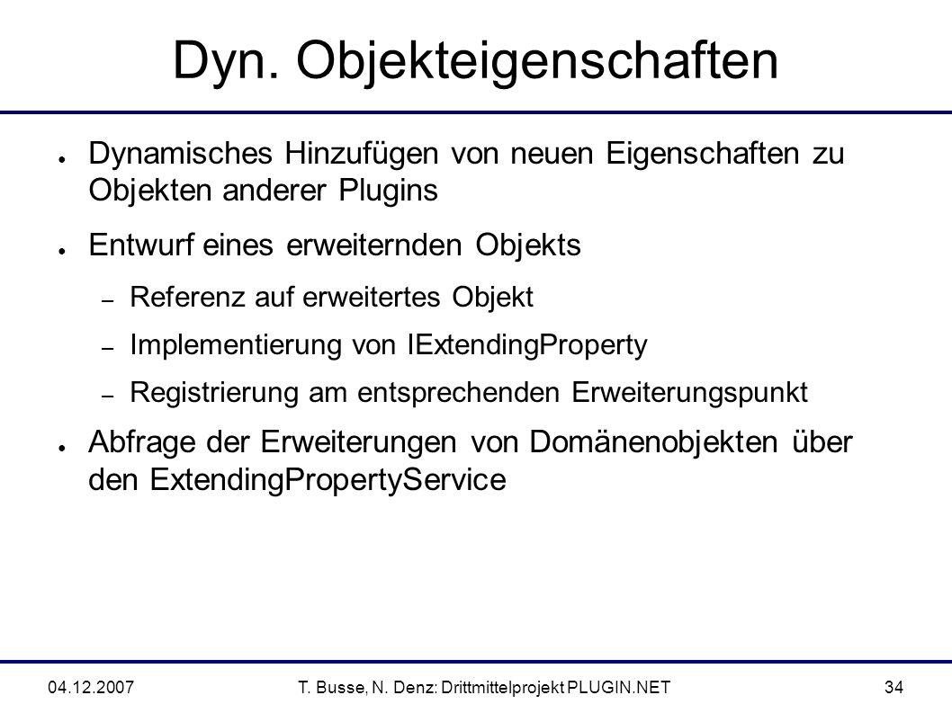 04.12.2007T. Busse, N. Denz: Drittmittelprojekt PLUGIN.NET34 Dyn.