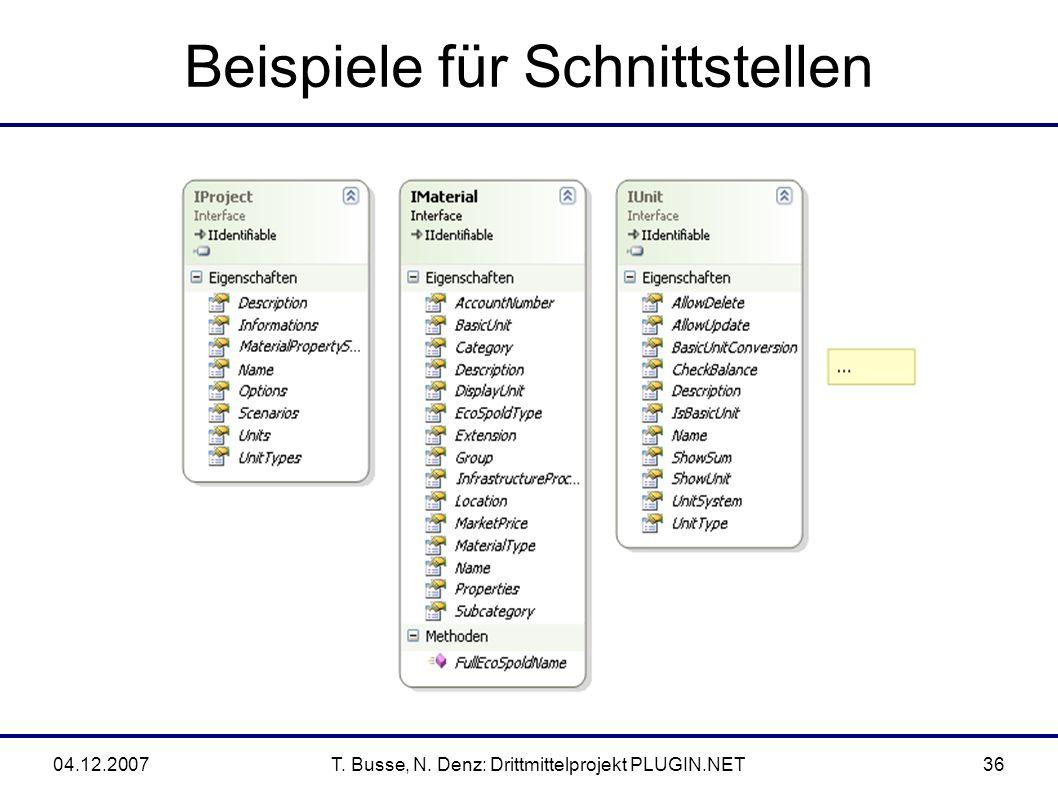 04.12.2007T. Busse, N. Denz: Drittmittelprojekt PLUGIN.NET36 Beispiele für Schnittstellen