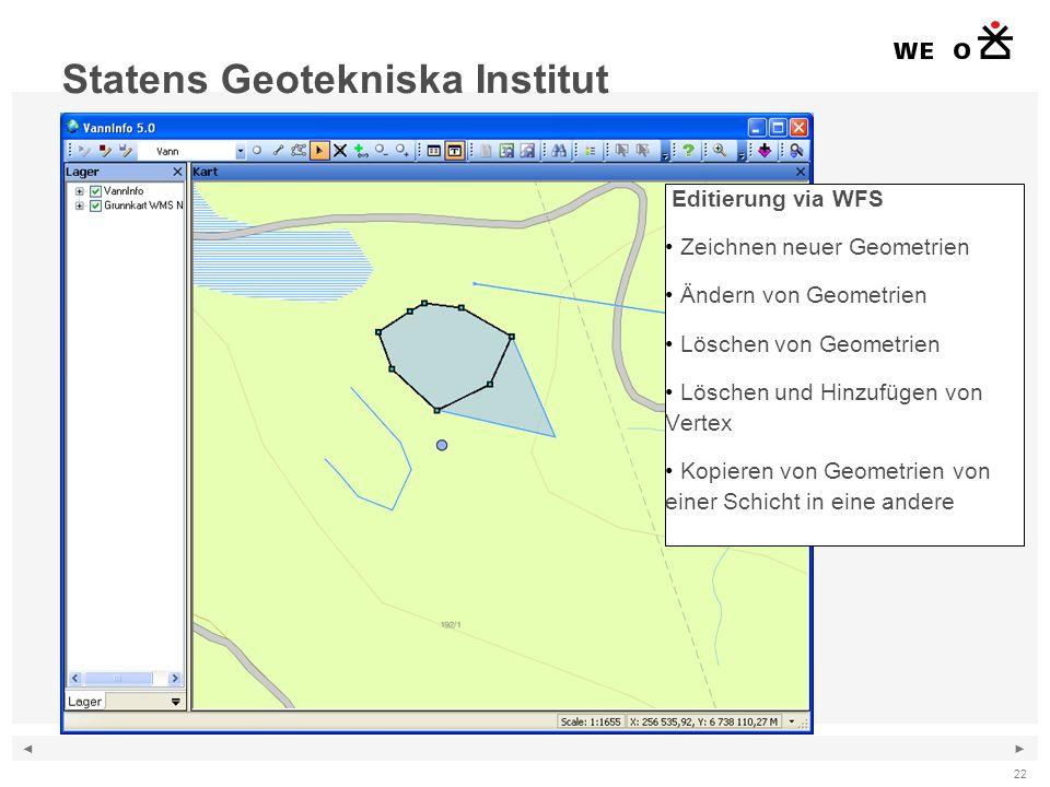 ◄ ► Editierung via WFS Zeichnen neuer Geometrien Ändern von Geometrien Löschen von Geometrien Löschen und Hinzufügen von Vertex Kopieren von Geometrien von einer Schicht in eine andere 22 Statens Geotekniska Institut