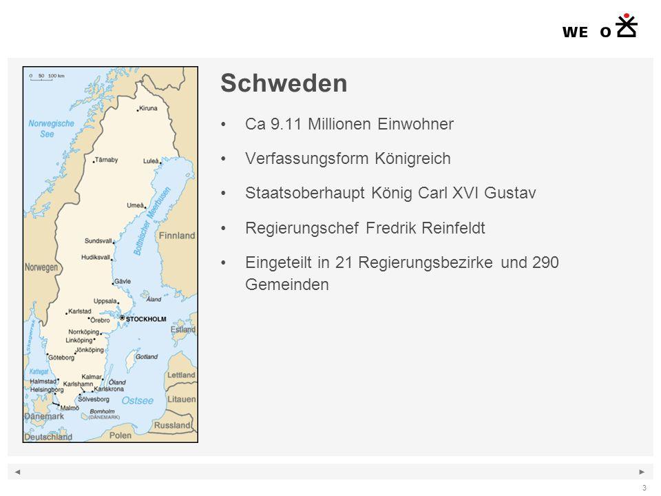 ◄ ► 3 e Schweden Ca 9.11 Millionen Einwohner Verfassungsform Königreich Staatsoberhaupt König Carl XVI Gustav Regierungschef Fredrik Reinfeldt Eingeteilt in 21 Regierungsbezirke und 290 Gemeinden