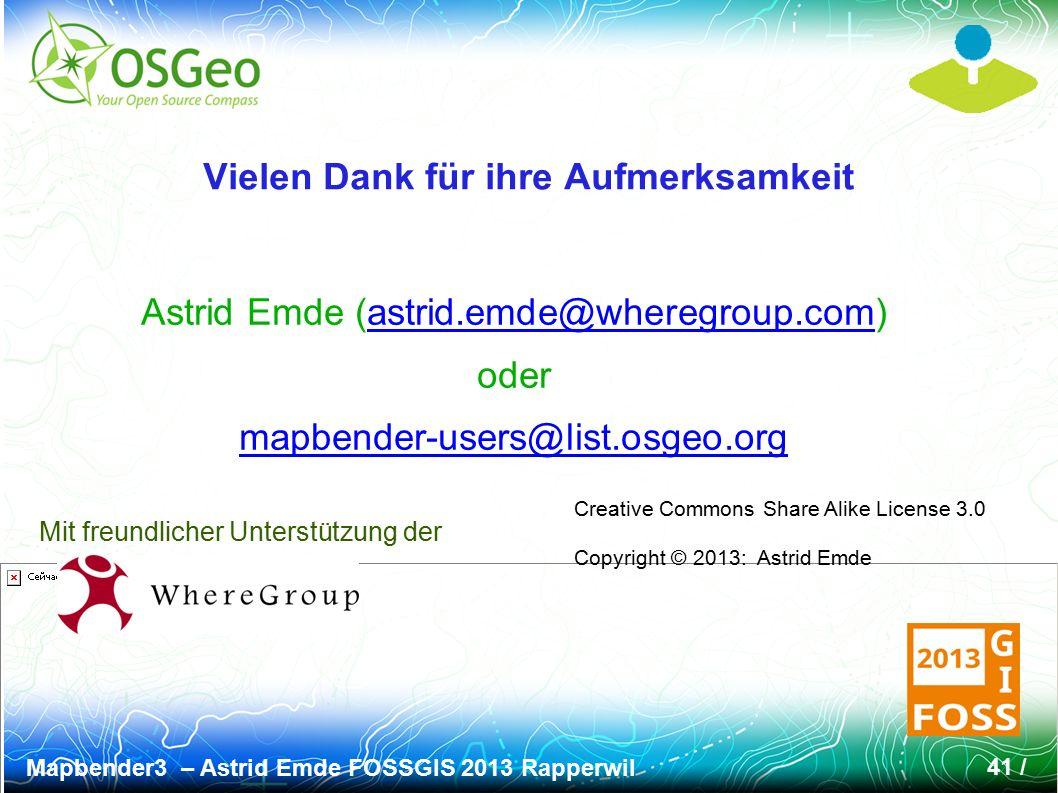Mapbender3 – Astrid Emde FOSSGIS 2013 Rapperwil 41 / Vielen Dank für ihre Aufmerksamkeit Mit freundlicher Unterstützung der Creative Commons Share Ali