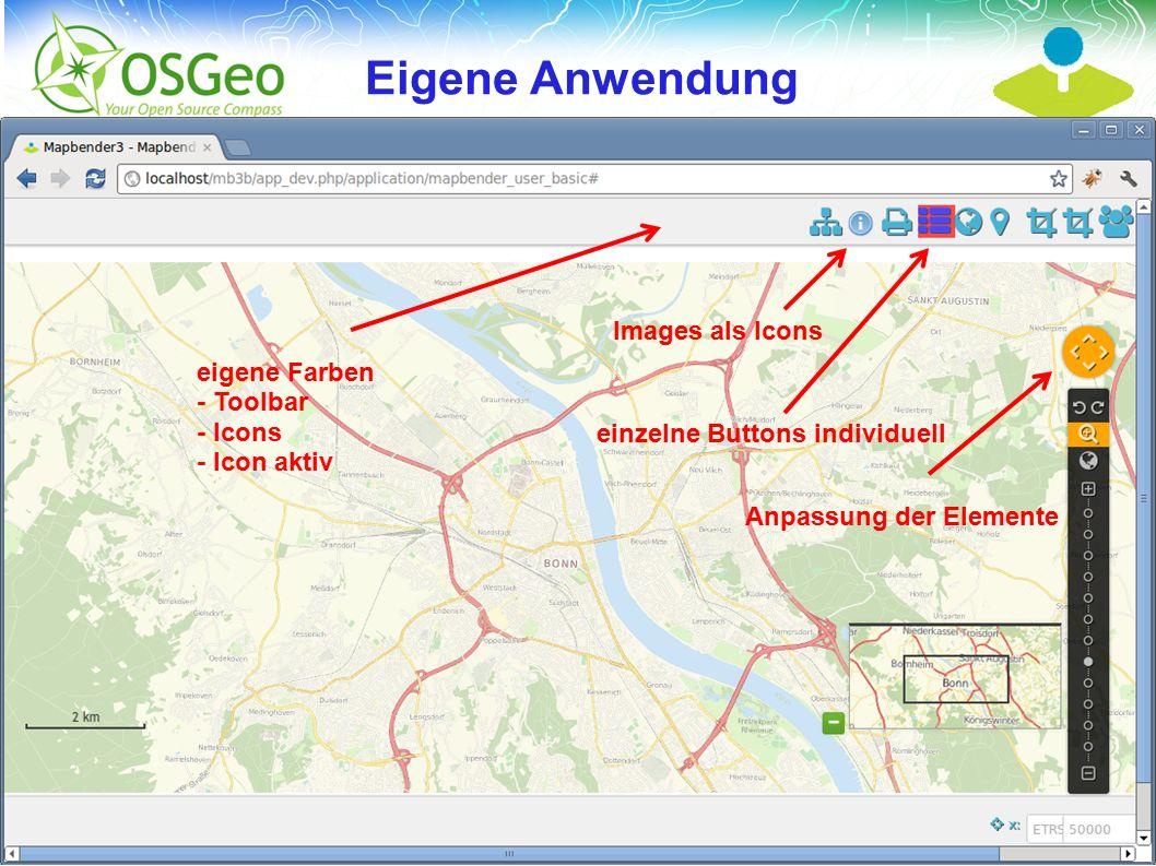 Mapbender3 – Astrid Emde FOSSGIS 2013 Rapperwil 5 / Eigene Anwendung eigene Farben - Toolbar - Icons - Icon aktiv Images als Icons einzelne Buttons individuell Anpassung der Elemente