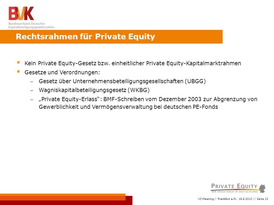 VC-Meeting // Frankfurt a.M., 16.6.2010 // Seite 13  Kein Private Equity-Gesetz bzw.