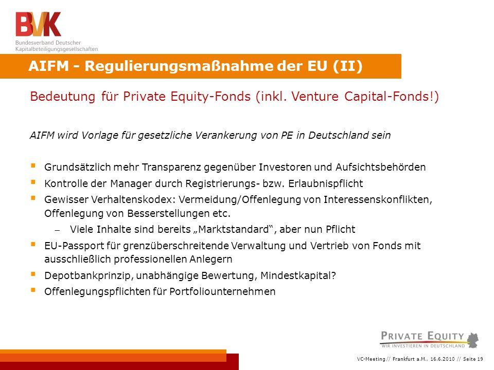 VC-Meeting // Frankfurt a.M., 16.6.2010 // Seite 19 Bedeutung für Private Equity-Fonds (inkl.
