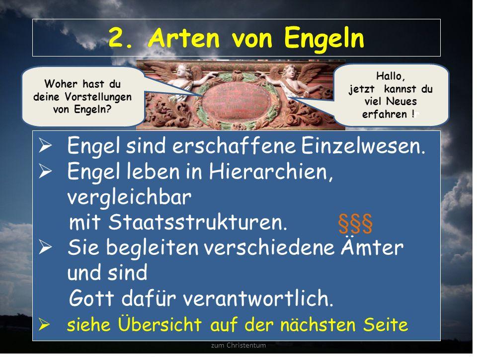 AUC Arbeitskreis für Unterrichtsmedien zum Christentum 2. Arten von Engeln  Engel sind erschaffene Einzelwesen.  Engel leben in Hierarchien, verglei