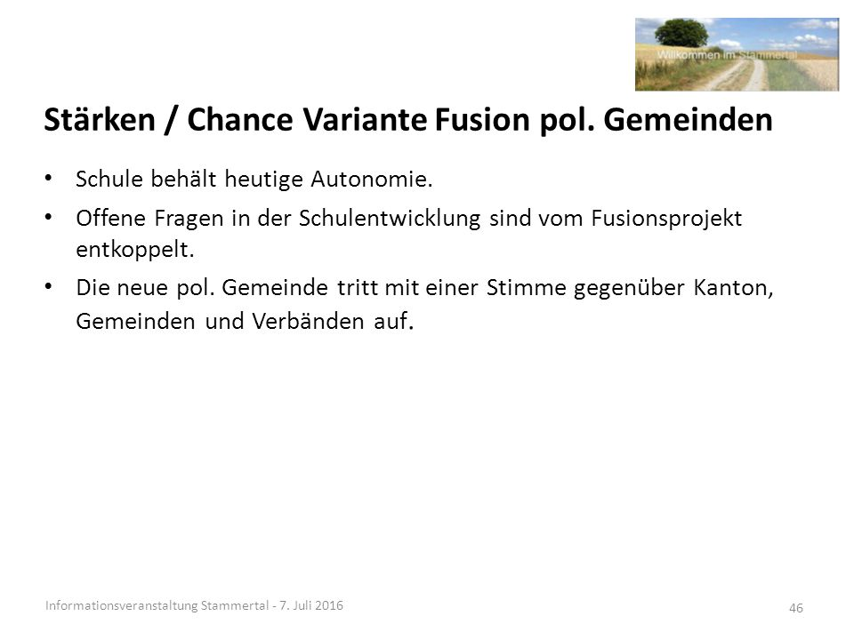 Stärken / Chance Variante Fusion pol. Gemeinden Informationsveranstaltung Stammertal - 7.