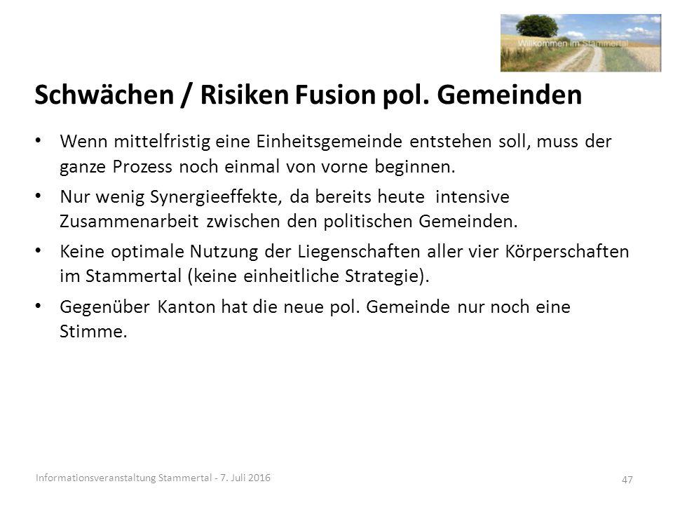 Schwächen / Risiken Fusion pol. Gemeinden Informationsveranstaltung Stammertal - 7.