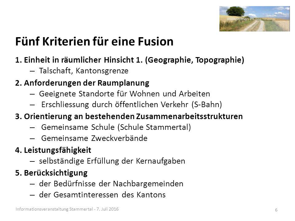 Fünf Kriterien für eine Fusion Informationsveranstaltung Stammertal - 7.