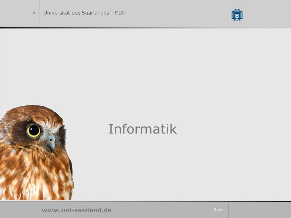 Seite 11 Informatik www.uni-saarland.de >Universität des Saarlandes - MINT