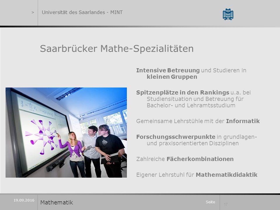 Seite 17 19.09.2016 Saarbrücker Mathe-Spezialitäten Intensive Betreuung und Studieren in kleinen Gruppen Spitzenplätze in den Rankings u.a.