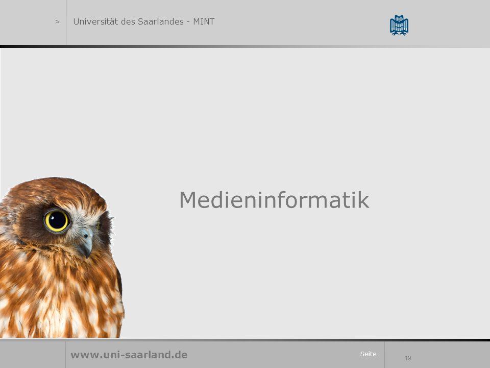 Seite 19 Medieninformatik www.uni-saarland.de >Universität des Saarlandes - MINT