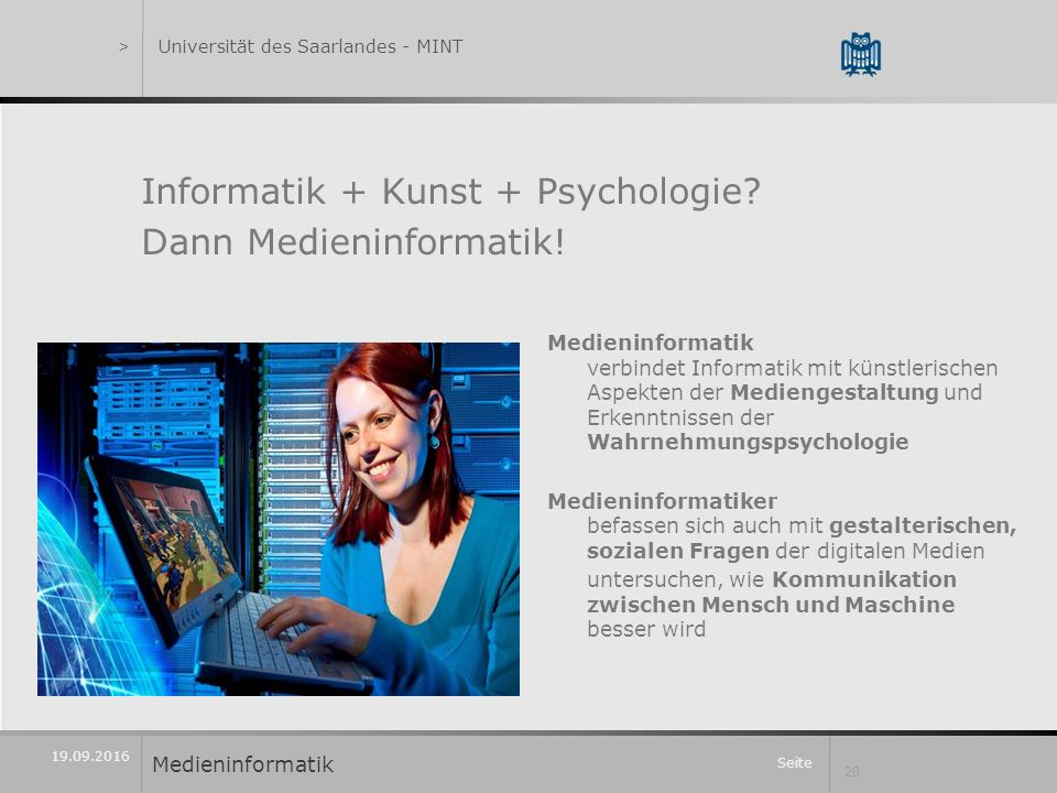Seite 20 19.09.2016 Informatik + Kunst + Psychologie.