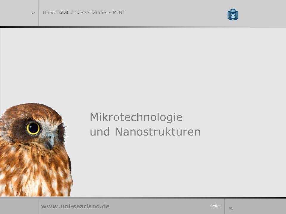 Seite 32 Mikrotechnologie und Nanostrukturen www.uni-saarland.de >Universität des Saarlandes - MINT