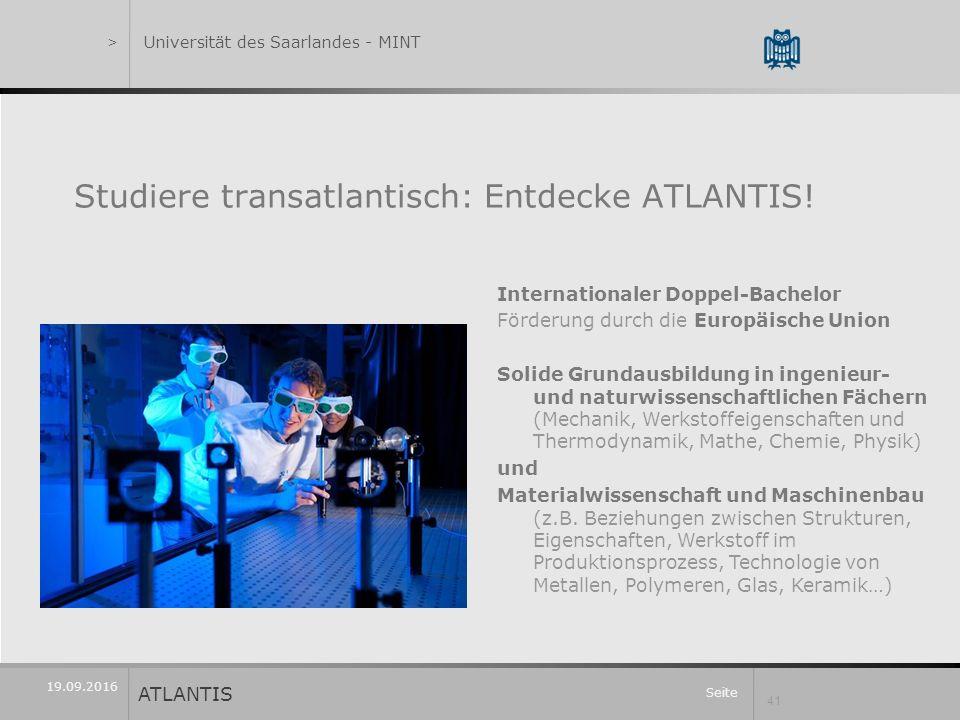 Seite 41 19.09.2016 Studiere transatlantisch: Entdecke ATLANTIS.